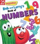 Bob and Larry's Book of Numbers (Veggie Tales (Veggietales) Series) Board Book