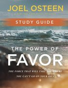 The Power of Favor: The Force That Will Take You Where You Can't Go on Your Own (Study Guide) Paperback