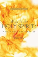 Who is the Holy Spirit? a Walk With the Apostles Paperback