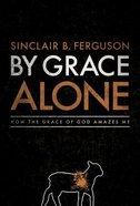 By Grace Alone Hardback