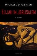 Elijah in Jerusalem (Sequel To Father Elijah) Hardback