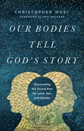 Our Bodies Tell God's Story eBook