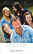 Daddy Dates: Four Daughters, One Clueless Dad, and His Quest to Win Their Hearts Paperback