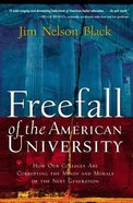 Freefall of the American University: How Our Colleges Are Corrupting the Minds and Morals of the Next Generation Paperback