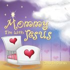 Mommy, I'm With Jesus Paperback