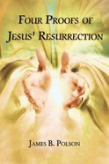 Four Proofs of Jesus' Resurrection Hardback
