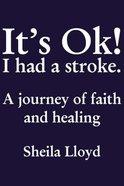 It's Ok! I Had a Stroke eBook