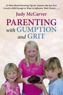Parenting With Gumption and Grit eBook