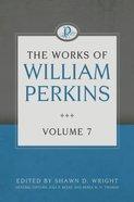 The Works of William Perkins (Vol 7) Hardback