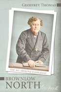 Brownlow North: The All-Around Evangelist Paperback