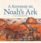 A Stowaway on Noah's Ark Padded Board Book
