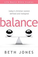 Balance (Life Basics Bible Studies Series) eBook