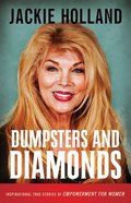 Dumpsters and Diamonds: Inspiraitonal True Stories of Empowerment Paperback