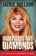 Dumpsters and Diamonds: Inspiraitonal True Stories of Empowerment Paperback