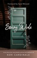 Swing Wide: A Story About Love, Sexual Identity, and How God Redefined It All Paperback