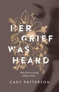Her Grief Was Heard: Diary From a Young Widow's Heart Paperback