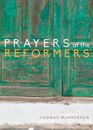 Prayers of the Reformers Paperback
