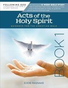 Acts of the Holy Spirit 12-Week Interactive Study With Leader Guide (Book 1) (Following God: Through The Bible Series) Paperback