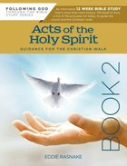 Acts of the Holy Spirit 12-Week Interactive Study With Leader Guide (Book 2) (Following God: Through The Bible Series) Paperback
