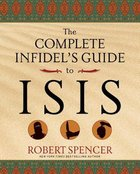 The Complete Infidel's Guide to ISIS eBook