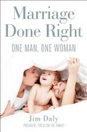 Marriage Done Right: One Man. One Woman Hardback