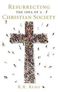 Resurrecting the Idea of a Christian Society eBook