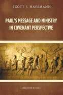 Paul's Message and Ministry in Covenant Perspective: Selected Essays Paperback