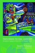 Transforming Pastoral Leadership Paperback