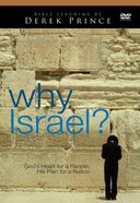 Why Israel? God's Heart For a People, His Plan For a Nation