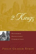 2 Kings (Reformed Expository Commentary Series) Hardback