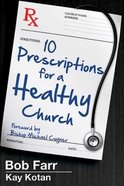 10 Prescriptions For a Healthy Church Paperback