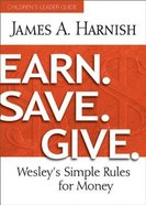 Earn. Save. Give. (Children's Leader Guide) Paperback