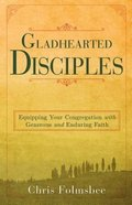 Gladhearted Disciples Paperback