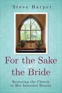 For the Sake of the Bride (Second Edition) Paperback