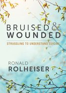 Bruised and Wounded: Struggling to Understand Suicide Paperback