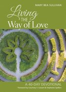 Living the Way of Love: A 40-Day Devotional Paperback