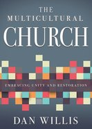 The Multicultural Church: Embracing Unity and Restoration Paperback
