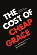 The Cost of Cheap Grace eBook