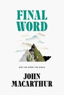 Final Word: Why We Need the Bible Hardback