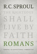 Romans: An Expositional Commentary (R C Sproul Expositional Commentaries Series) Hardback