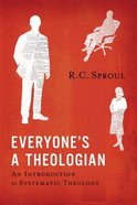 Everyone's a Theologian: An Introduction to Systematic Theology Paperback