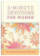 3-Minute Devotions For Women: 180 Inspirational Readings For Her Heart (3 Minute Devotions Series) Hardback