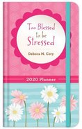 2020 17-Month Diary/Planner: Too Blessed to Be Stressed Hardback