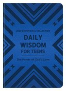 Daily Wisdom For Teens 2020 Devotional Collection: The Power of God's Love Paperback