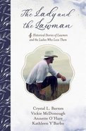 The Lady and the Lawman:4 Historical Stories of Lawmen and the Ladies Who Love Them