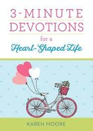 3-Minute Devotions For a Heart-Shaped Life (3 Minute Devotions Series) Paperback