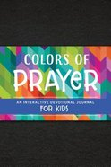 Colors of Prayer: An Interactive Devotional Journal For Kids Paperback