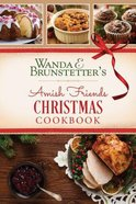 Amish Friends Christmas Cookbook Spiral