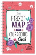 The Prayer Map For Courageous Girls: A Creative Journal Spiral