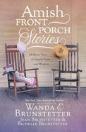 Amish Front Porch Stories: 18 Short Tales of Simple Faith and Wisdom Paperback
